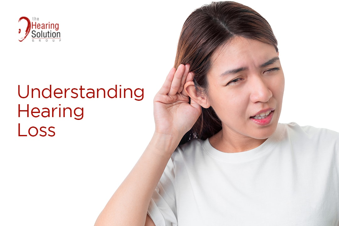 understand hearing loss_sghearingsolution